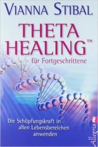 Theta Healing für Fortgeschrittene: Die Schöpfungskraft in allen Lebensbereichen anwenden